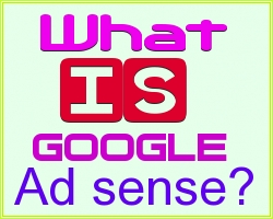 What is Google ad sense and how to start?