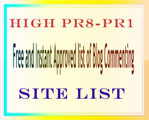 Free Top High PR8- PR1 Blog Commenting Site list For Backlink
