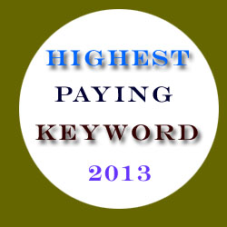 Highest Paying Google Ad Sense Keywords 2013
