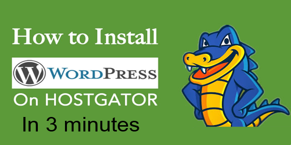 How To Install WordPress On Hostgator In 3 Minutes