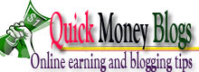 Quick Money Blogs