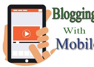 Blogging on the Go with Your Mobile Device