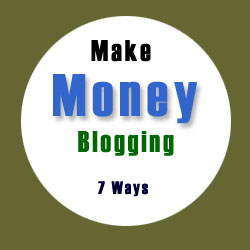 7 Ways To  Make Money From Your Blog