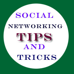10 Great Social Networking Tips And Tricks.