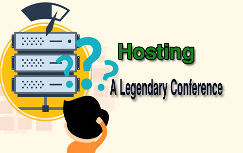 Hosting A Legendary Conference