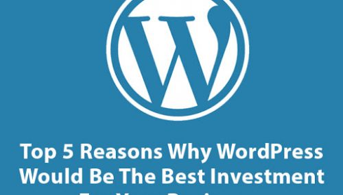 Top 5 reasons why WordPress would be the best investment for your business?